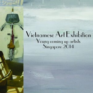 Vietnamese Art Exhibition - Young coming up artists - Singapore 2014